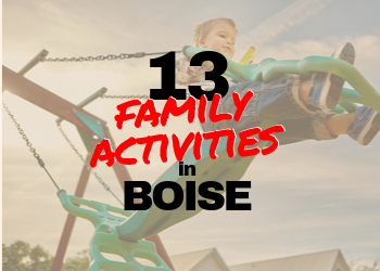13 Best Family Activities in Boise Idaho