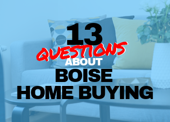 13 Common Questions About Boise Home Buying
