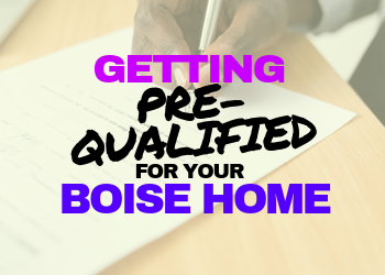 Getting Pre-Qualified For Your Boise Home